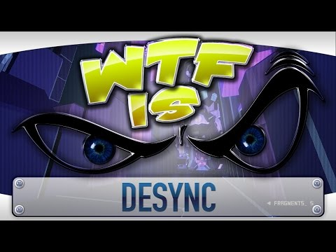 WTF Is... - DESYNC ? - YouTube video thumbnail