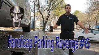 Handicap Parking Revenge #6