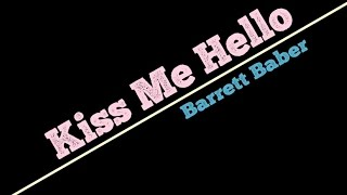 "Barrett Baber ""Kiss Me Hello"" Lyric Video"