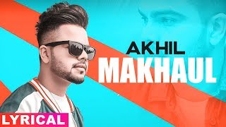 Makhaul (Lyrical) | Akhil | Manni Sandhu | Latest Punjabi Songs 2019 | Speed Records
