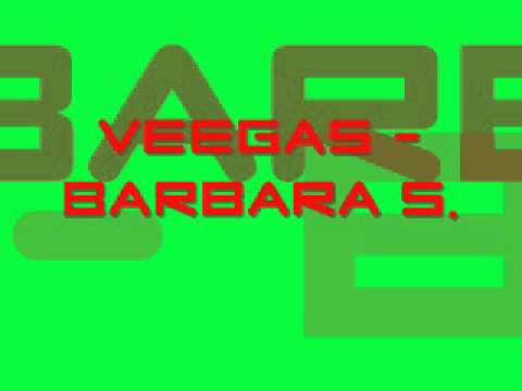 Veegas - Barbara S
