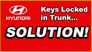 HYUNDAI: KEYS LOCKED IN TRUNK (2008-2014)