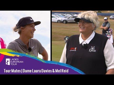 Tour Mates   Dame Laura Davies & Mel Reid   ASI Ladies Scottish Open