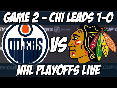 GAME 2 – Edmonton Oilers VS Chicago BlackHawks Stanley Cup Playoffs Play-In Live Reaction