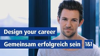 Design your Career – 1&1 ist, was du daraus machst