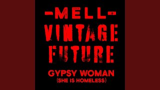 Mell & Vintage Future - Gypsy Woman (She Is Homeless) video