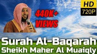 Surah Al Baqarah Full سورة البقرة : Sheikh Maher Al Muaiqly ماهر المعيقلي - English Translation