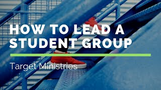 How to Lead a Student Group in 3 Easy Steps