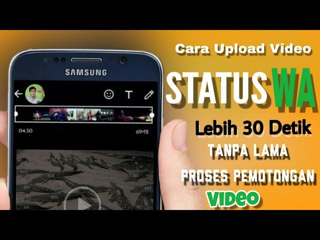 Cara Upload Video Status Wa Lebih Dari 30 Detik Tanpa Di Potong