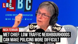 Met Chief: Low Traffic Neighbourhoods can make policing more difficult | LBC