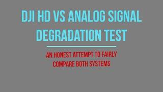 DJI HD FPV vs Analog Signal Degradation (Fatshark HDO2+Rapidfire)