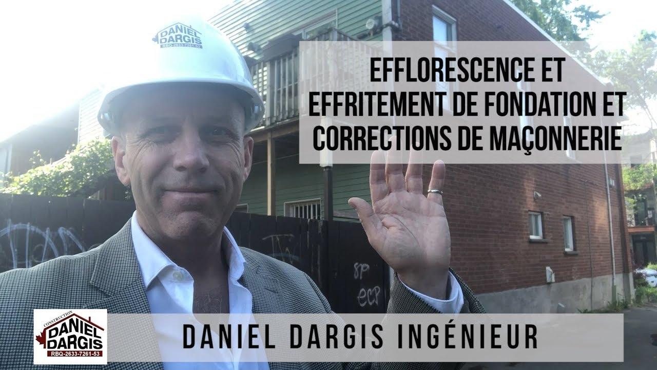 Efflorescence, Effritement de Fondation et Corrections de Maçonnerie – Daniel Dargis ingénieur