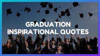 Graduation Inspirational Quotes | Inspirational Graduation Quotes