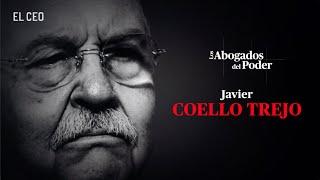 Los Abogados del Poder: Javier Coello Trejo, 'el Fiscal de Hierro'