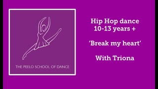 Hip Hop Dance 10-13yrs 'Break My Heart' with Triona