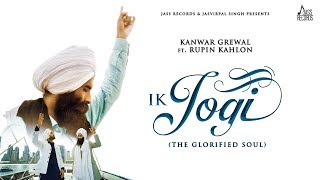Ik Jogi | (Full HD) | Kanwar Grewal Ft. Rupin Kahlon | New Punjabi Songs | Jass Records