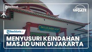 TRIBUN TRAVEL UPDATE: Wisata Religi, Menyusuri Keindahan Masjid Unik di Jakarta