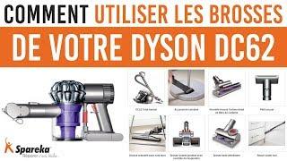 Comment utiliser les brosses de votre Dyson DC62 ?