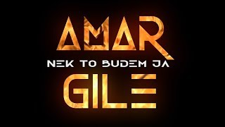 AMAR GILE   Nek To Budem Ja (Official Lyrics Video) 2019