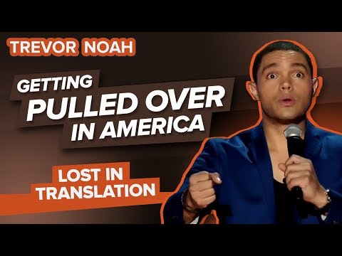 """""""Getting Pulled Over In America"""" - Trevor Noah - (Lost In Translation)"""