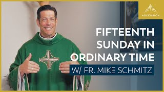 Fifteenth Sunday in Ordinary Time — Mass with Fr. Mike Schmitz