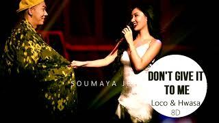 LOCO (로꼬),HWASA (화사) - DON'T GIVE IT TO ME (주지마) [8D USE HEADPHONE] 🎧