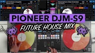 Future House DJ Mix – Pioneer DJM-S9