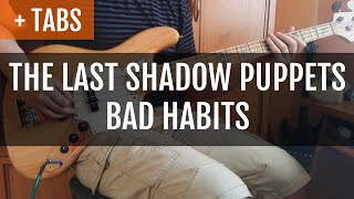 The Last Shadow Puppets   Bad Habits (Bass Cover With TABS!)