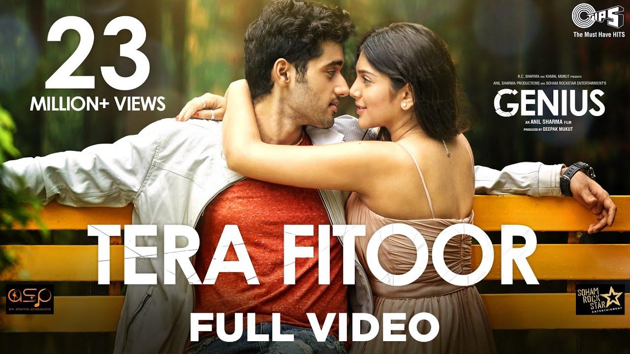 Tera Fitoor Full Video - Genius   Utkarsh Sharma, Ishita Chauhan   Arijit Singh   Himesh Reshammiya - Arijit Singh Lyrics in hindi