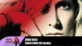 Άννα Βίσση - Αγάπη Είναι Εσύ (Audio)
