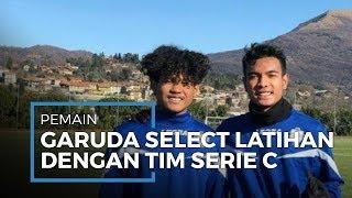 Pemain Garuda Select Bagus Kahfi dan Brylian Aldama Diundang Latihan Bersama Tim Serie C Italia