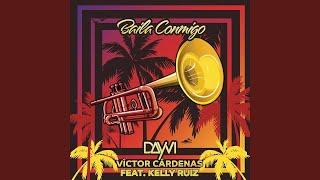 Baila Conmigo - Dayvi , Victor Cárdenas ft. Kelly Ruiz (Original Mix)