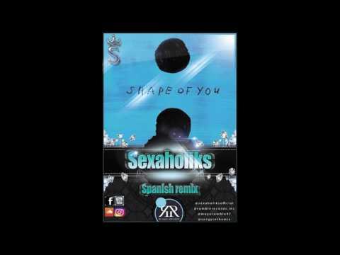 Shape of you Ed Sheran spanish remix