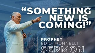 """Powerful Preaching! """"SOMETHING NEW IS COMING!""""  