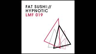 Fat Sushi - Problems [Light My Fire]