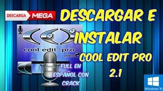 Descargar E Instalar Cool Edit Pro 2.1 Full Con Crack | 100% Real No Feik