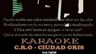 C.R.O · CIUDAD GRIS (KARAOKEINSTRUMENTAL)
