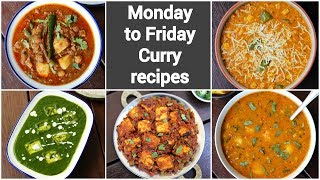 Monday To Friday Simple Curry Recipes | Weekday Sabji Recipe Collection | 5 Easy Indian Curries
