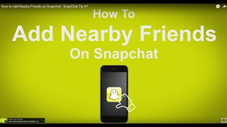 How to Add Nearby Friends on Snapchat  - SnapChat Tip #7