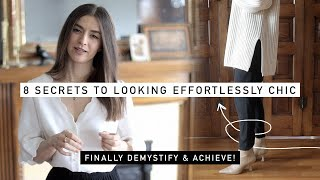 8 Secrets To EFFORTLESSLY CHIC Style