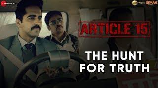 The Hunt for Truth | Article 15 | Ayushmann Khurrana | Anubhav Sinha