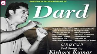 OLD IS GOLD - DARD II Best Sad Songs Of Kishore Kumar