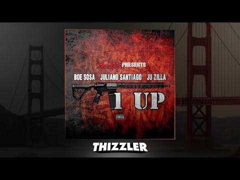 Mozzy Records Presents BOE Sosa x Juliano Santiago x Ju Zilla - 1 Up [Thizzler.com Exclusive]