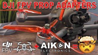 So Much Better! Aikon DJI FPV Prop Adapters + Nazgul Props