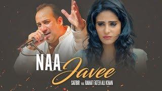 Na Javee  Satbir, Rahat Fateh Ali Khan