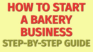 Starting A Bakery Business Guide | How To Start A Bakery Business | Bakery Business Ideas