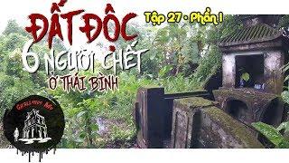 Bí Ẩn Mảnh Đất Độc 6 Người Đột Tử ở Thái Bình - Phần 1