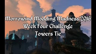 Morrowind Modding Madness - Week Four Challenge - Towers Tie