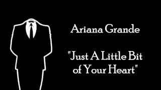 Just A Little Bit Of Your Heart- Ariana Grande MALE VERSION