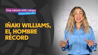 One minute with LaLiga & 'La Wera' Kuri: Iñaki Williams, el hombre récord